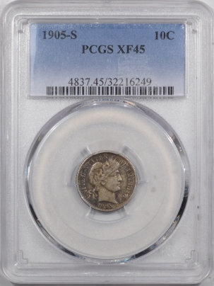 New Certified Coins 1905-S BARBER DIME – PCGS XF-45 ORIGINAL!