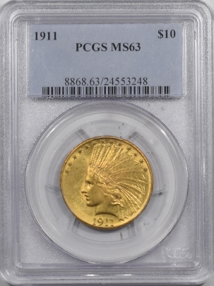 New Certified Coins 1911 $10 INDIAN HEAD GOLD – PCGS MS-63, MARK FREE & CHOICE