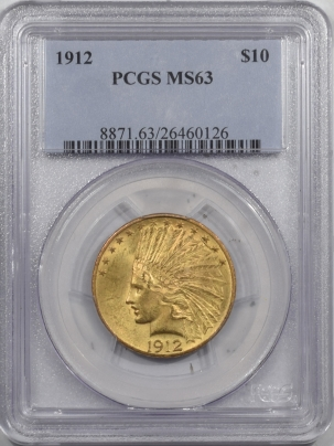 New Certified Coins 1912 $10 INDIAN HEAD GOLD – PCGS MS-63, ORIGINAL & SMOOTH, CHOICE
