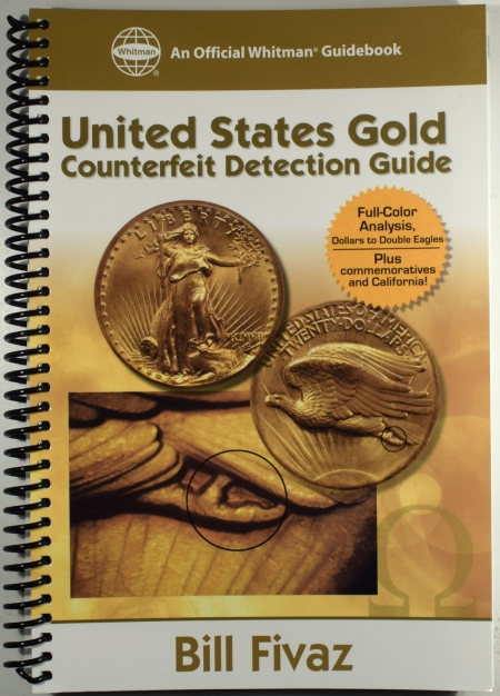 Numismatic Literature UNITED STATES GOLD COUNTERFEIT DETECTION GUIDE BY BILL FIVAZ, FULL COLOR, SPIRAL
