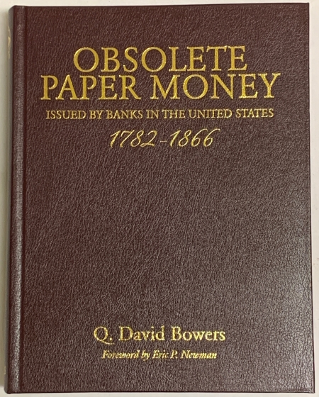 Numismatic Literature OBSOLETE PAPER MONEY ISSUED BY BANKS IN THE U.S. 1782-1866, BOWERS SIG ONLY 500