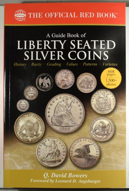 Numismatic Literature A GUIDE BOOK OF LIBERTY SEATED SILVER COINS BY BOWERS, WHITMAN OFFICIAL RED BOOK