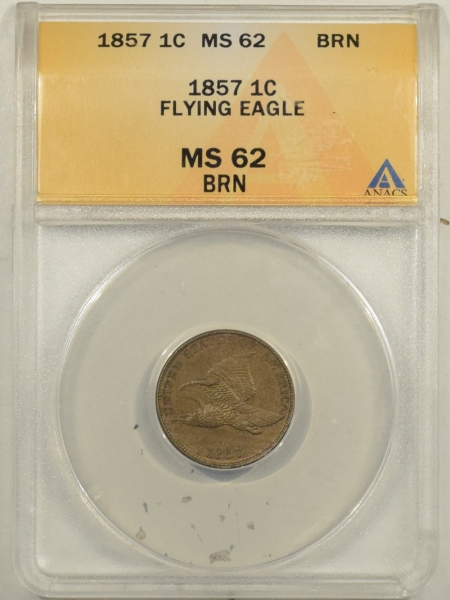 New Certified Coins 1857 FLYING EAGLE CENT ANACS MS-62 BN, FRESH & PQ!