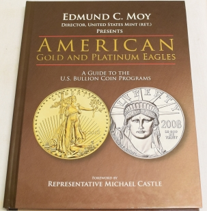 Numismatic Literature AMERICAN GOLD & PLATINUM EAGLES: A GUIDE TO THE U.S. BULLION COIN PROGRAMS, MOY