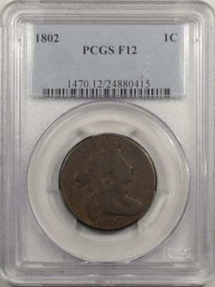 Draped Bust Large Cents 1802 DRAPED BUST LARGE CENT – PCGS F-12, CHOCOLATE BROWN & SMOOTH!