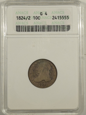 New Certified Coins 1824/2 CAPPED BUST DIME – ANACS G-4, TOUGH!