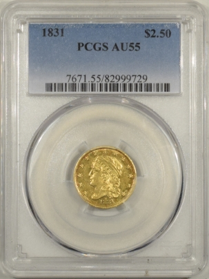 $2.50 1831 $2.50 CAPPED BUST QUARTER EAGLE GOLD PCGS AU-55, FLASHY & WELL STRUCK, RARE