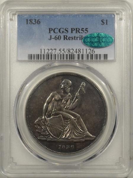 Gobrecht Dollars 1836 GOBRECHT $1, J-60, NAME ON BASE, PCGS PR-55, CAC, PQ & PROBABLY UNDERGRADED