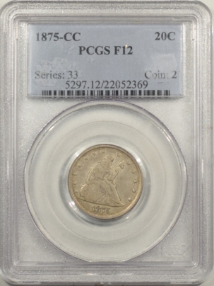 New Certified Coins 1875-CC LIBERTY SEATED TWENTY CENT PIECE – PCGS F-12