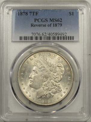 Morgan Dollars 1878 7TF REVERSE OF 1879 MORGAN DOLLAR – PCGS MS-62
