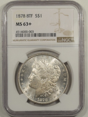 Morgan Dollars 1878 8TF MORGAN DOLLAR – NGC MS-63+, WHITE & PREMIUM QUALITY!