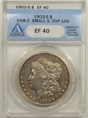 New Certified Coins 1903-S MORGAN DOLLAR – VAM-2, SMALL S, MICRO S, TOP 100 – ANACS EF-40