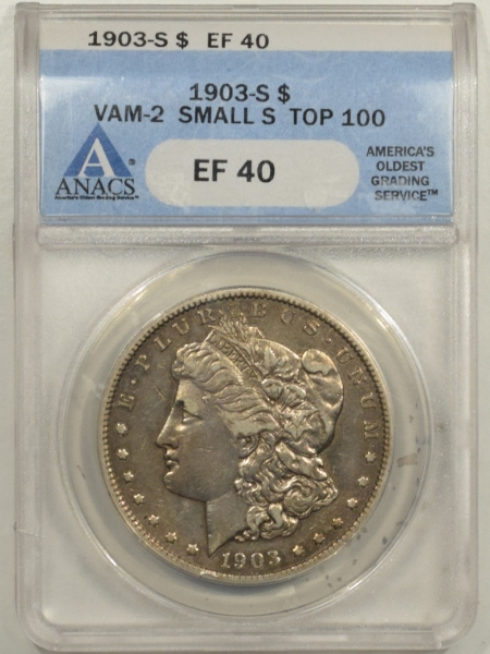 Coin World/Numismatic News Featured Coins 1903-S MORGAN DOLLAR – VAM-2, SMALL S, MICRO S, TOP 100 – ANACS EF-40