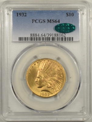 $10 1932 $10 INDIAN HEAD GOLD – PCGS MS-64 PREMIUM QUALITY! CAC APPROVED!