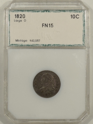 New Certified Coins 1820 CAPPED BUST DIME LARGE O – UNCERTIFIED FINE+ IN THIRD PARTY HOLDER!