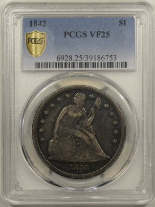 Liberty Seated Dollars 1842 SEATED LIBERTY DOLLAR – PCGS VF-25 ORIGINAL!