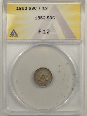 New Certified Coins 1852 THREE CENT SILVER  – ANACS F-12