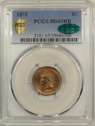 New Certified Coins 1871 INDIAN HEAD CENT – PCGS MS-65 RB, A PERFECT ORIGINAL GEM! CAC APPROVED!