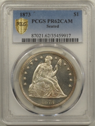 Liberty Seated Dollars 1873 PROOF SEATED LIBERTY DOLLAR – PCGS PR-62 CAM GREAT LOOK!