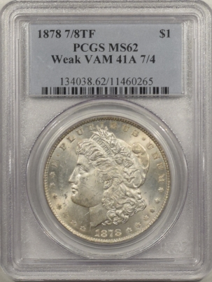 Morgan Dollars 1878 7/8TF MORGAN DOLLAR – WEAK VAM 41A 7/4 – PCGS MS-62