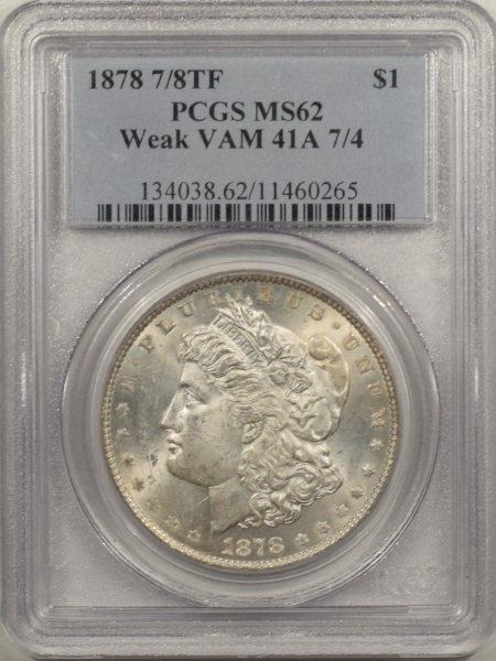 New Certified Coins 1878 7/8TF MORGAN DOLLAR – WEAK VAM 41A 7/4 – PCGS MS-62