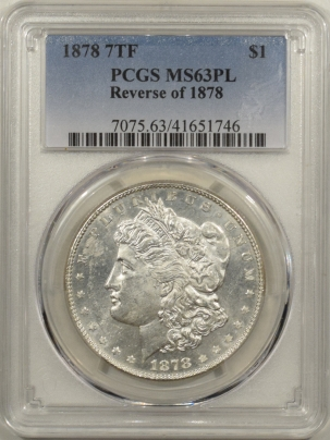 Morgan Dollars 1878 7TF MORGAN DOLLAR – REV OF 1878 – PCGS MS-63 PL