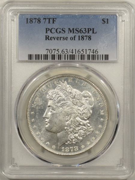 Morgan Dollars 1878 7TF MORGAN DOLLAR – REV OF 1878 – PCGS MS-63 PL