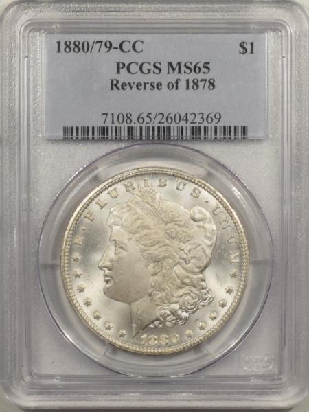 New Certified Coins 1880/79-CC MORGAN DOLLAR – REV OF 1878 – PCGS MS-65 BLAST WHITE GEM!