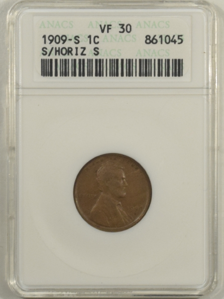 New Certified Coins 1909-S  LINCOLN CENT S/HORIZONTAL S – ANACS VF-30, WHITE HOLDER!