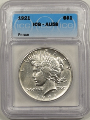 New Certified Coins 1921 PEACE DOLLAR – ICG AU-58, WHITE!