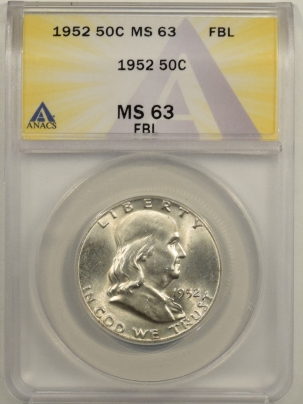 Franklin Halves 1952 FRANKLIN HALF DOLLAR – ANACS MS-63 FBL