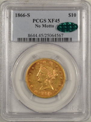 $10 1866-S $10 LIBERTY HEAD GOLD – NO MOTTO – PCGS XF-45 CAC APPROVED!