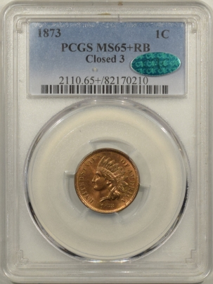 CAC Approved Coins 1873 INDIAN CENT – CLOSED 3 – PCGS MS-65+ RB LOOKS RED, PQ++ & CAC APPROVED!