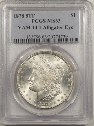 Morgan Dollars 1878 8TF MORGAN DOLLAR – VAM 14.1 ALLIGATOR EYE – PCGS MS-63, BLAST WHITE