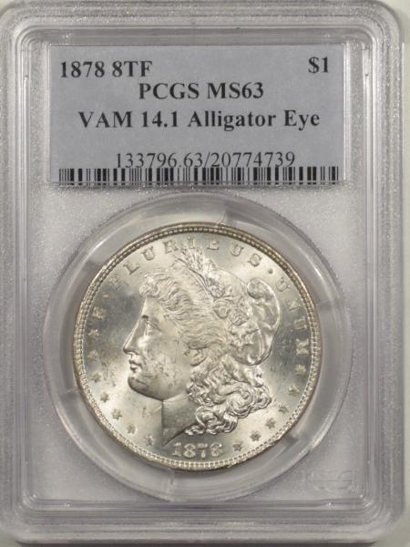 New Certified Coins 1878 8TF MORGAN DOLLAR – VAM 14.1 ALLIGATOR EYE – PCGS MS-63, BLAST WHITE