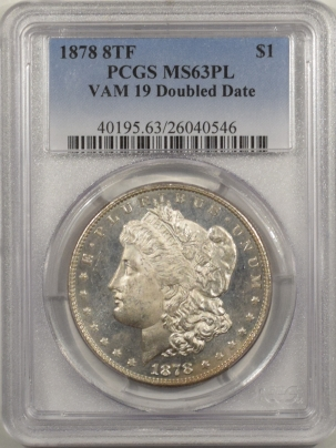 Morgan Dollars 1878 8TF MORGAN DOLLAR – VAM 19 DOUBLED DATE – PCGS MS-63 PL, WHITE PROOFLIKE