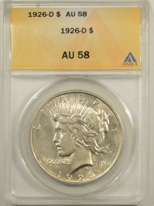 New Certified Coins 1926-D PEACE DOLLAR – ANACS AU-58