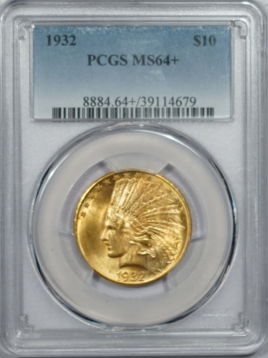 $10 1932 $10 INDIAN HEAD GOLD – PCGS MS-64+ PREMIUM QUALITY!