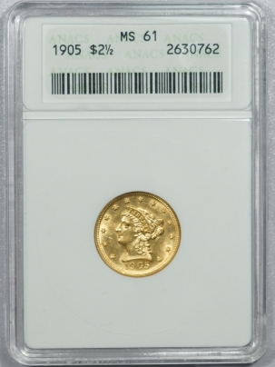 New Certified Coins 1905 $2.50 LIBERTY HEAD GOLD – ANACS MS-61, PREMIUM QUALITY! MS-63 QUALITY!