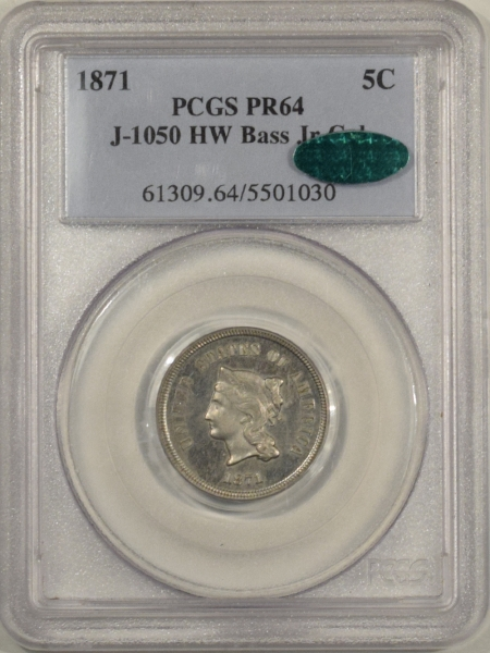 New Certified Coins 1871 PATTERN PROOF NICKEL J-1050 HW BASS JR COL – PCGS PR-64 CAC, PQ & FRESH!