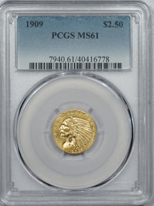 $2.50 1909 $2.50 INDIAN HEAD GOLD – PCGS MS-61 UNDER-RATED DATE!