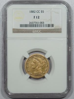 $5 1882-CC $5 LIBERTY HEAD GOLD – NGC F-12 SCARCE DATE!