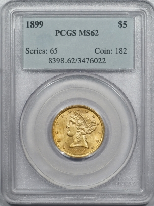 $5 1899 LIBERTY HEAD GOLD – PCGS MS-62 OLD HOLDER & FLASHY!