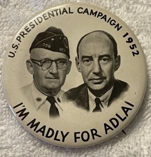 """Post-1920 POSSIBLY UNIQUE ADLAI STEVENSON w/ VETERAN 1952 1 3/4"""" CAMPAIGN BUTTON-MINT!"""