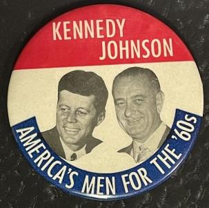 Post-1920 1960 4″ KENNEDY-JOHNSON, AMERICA'S MEN FOR THE '60s JUGATE CELLO BUTTON-MINT!