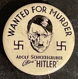 """Post-1920 POPULAR WWII ANTI-HITLER """"WANTED FOR MURDER"""" 1 1/4″ CAUSE BUTTON-GRAPHIC & MINT!"""
