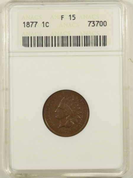 New Certified Coins 1877 INDIAN CENT – ANACS F-15, PLEASING KEY-DATE