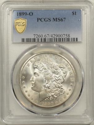 New Certified Coins 1899-O MORGAN DOLLAR – PCGS MS-67, FRESH ORIGINAL WHITE, SUPERB GEM, TOUGH!