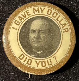 Pre-1920 1908 WILLIAM JENNINGS 1 1/4″ I GAVE MY DOLLAR-DID YOU? CAMPAIGN BUTTON-EXC COND!