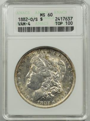 Morgan Dollars 1882-O/S MORGAN DOLLAR, RECESSED STRONG O/S, VAM-4, TOP 100, ANACS MS-60, OWH-PQ